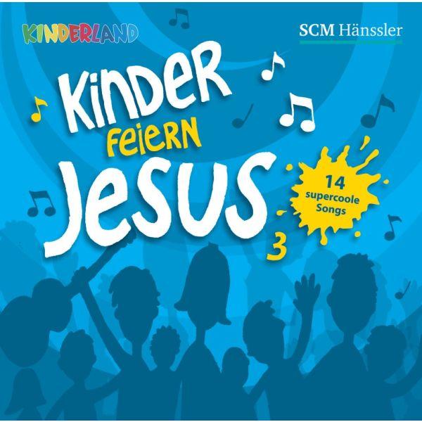 Kinder feiern Jesus 3