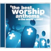 The Best Worship Anthems In The World...Ever!