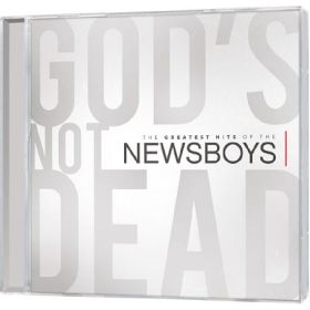 God's Not Dead - The Greatest Hits of the Newsboys