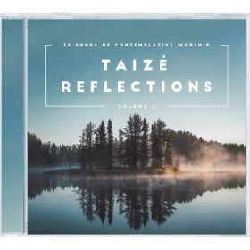 Taizé Reflections Vol. 2