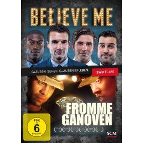 Believe me / Fromme Ganoven - Doppel DVD