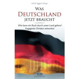 Was Deutschland jetzt braucht