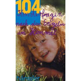 104 Kinderfragen nach den Engeln im Himmel