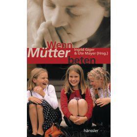 Wenn Mütter beten