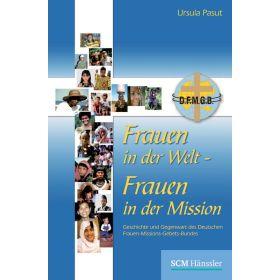 Frauen in der Welt - Frauen in der Mission