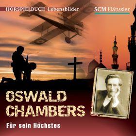 Oswald Chambers - Für sein Höchstes