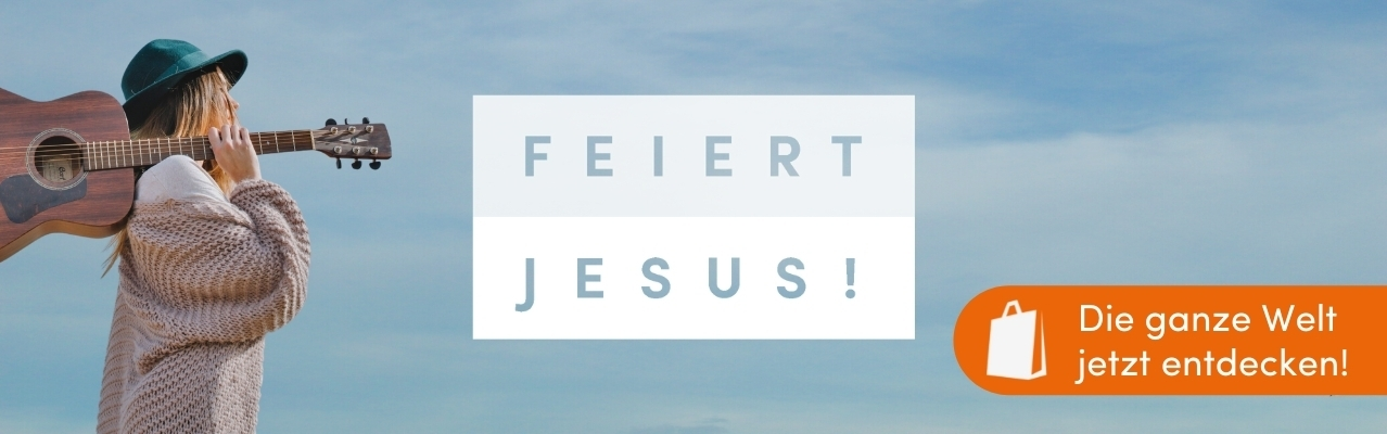 Feiert Jesus!