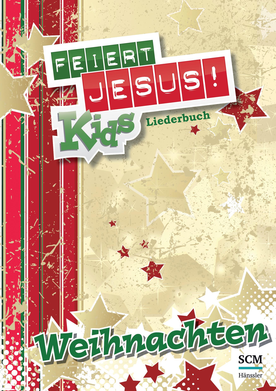 Feiert Jesus! Kids - Weihnachten Liederheft (Liederbuch - Geheftet ...